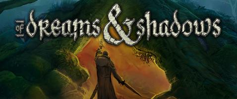 Of Dreams & Shadows - Ein düsteres Fantasy-Abenteuerspiel