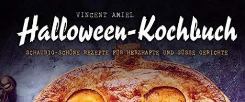 Halloween-Kochbuch: Schaurig-schöne Gruselrezepte - Zuckersüße Gruselschocker und deftige Horrornaschereien