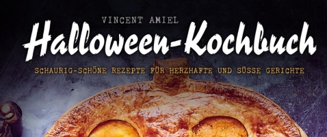 Halloween-Kochbuch - Gewinnt das perfekte Kochbuch für ein schaurig-kreatives Halloween-Mahl!