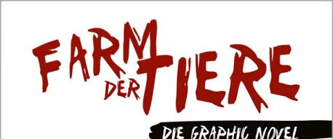 Farm der Tiere – Graphic Novel  - Ein Klassiker in neuem Gewand