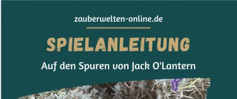 Spielanleitung: Auf den Spuren von Jack O'Lantern - Gruseliges LARP-Light-Abenteuer mit 13 Stationen