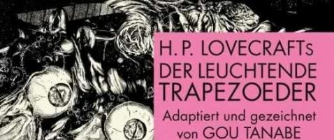H.P. Lovecrafts Der leuchtende Trapezoeder - Ein Horror-Manga für Lovecraft-Fans