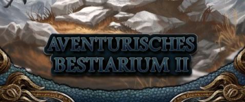 Aventurisches Bestiarium 2 - Mächtige Monster und tückische Tierchen