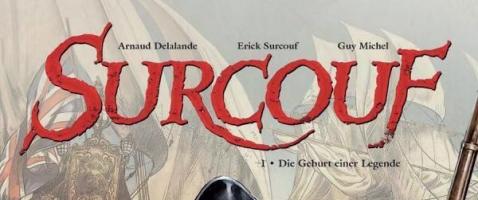 Surcouf 1 – Die Geburt einer Legende - Der meist gefürchteste Kaperer unter französischer Flagge