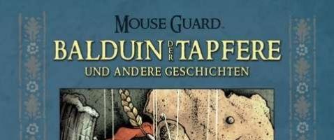 Mouse Guard - Balduin der Tapfere