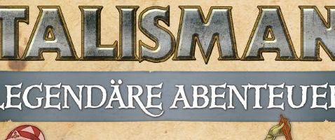 Talisman – Legendäre Abenteuer - Familienspiel für Kenner