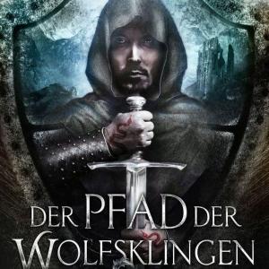 Der Pfad der Wolfsklingen - Niemandsland-Saga 1