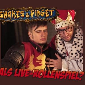 Shakes & Fidget als Live-Rollenspiel? - Dem Tod ein Schnippchen schlagen
