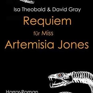 Requiem für Miss Artemisia Jones - Knackig-viktorianischer Horror-Roman mit einer gehörigen Menge Blut