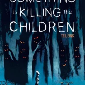 Something is killing the Children - Kleinstadt-Horror im Comic