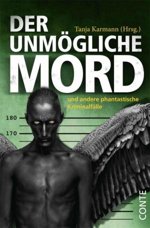 Der unmögliche Mord - ... und andere phantastische Kriminalfälle