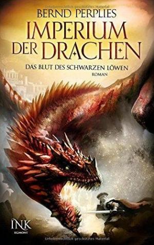 Das Imperium der Drachen – Das Blut des schwarzen Löwen - Die Geschichte eines Fischerjungen, der zum Herrscher geboren ist