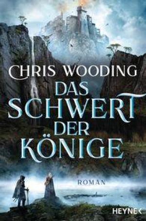 """Das Schwert der Könige - Gewinnt den Roman """"Das Schwert der Könige"""" von Chris Wooding!"""