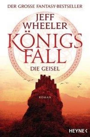Königsfall – Die Geisel - Gewinnt den ersten Teil der Königsfall-Reihe von Jeff Wheeler