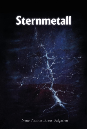 Sternmetall - Phantastische Kurzgeschichten aus Bulgarien