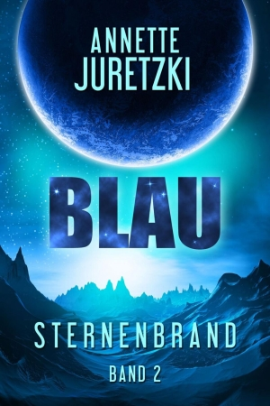 Sternenbrand 2: Blau - Meuterei auf der Keora