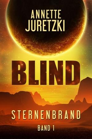 Sternenbrand 1: Blind - Bermudadreiecksbeziehungen zwischen den Sternen