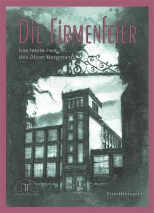 Die Firmenfeier - Das letzte Fest des Oliver Borgmann -  Süße Träume