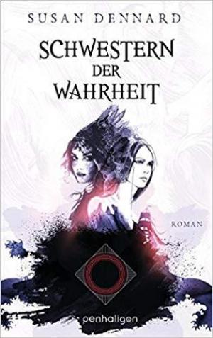 Schwestern der Wahrheit: Roman (Magislande 1) - Kampf um Wahrheit, Macht und Freiheit