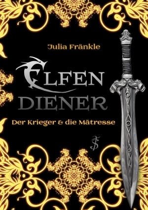 Elfendiener 1 - Der Krieger und die Mätresse