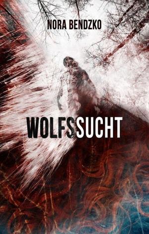 Wolfssucht - Wenn die Sehnsucht nach der dunklen Seite übermächtig wird