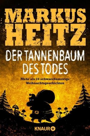 Der Tannenbaum des Todes - Gewinnt 1 von 3 Exemplaren des Buches Der Tannenbaum des Todes von Markus Heitz