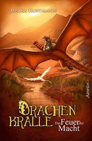 Drachenkralle 2: Das Feuer der Macht - Der zweite Band um Abenteuer, Freundschaft und Erwachsenwerden