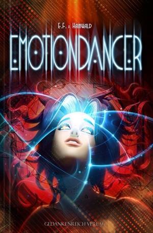 Emotiondancer - Utopie meets Science-Fiction