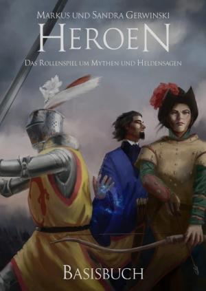 Heroen – Das Rollenspiel um Mythen und Heldensagen - Frisches Rollenspielfutter mit Retro-Feeling