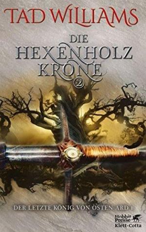 Der letzte König von Osten Ard: - Der zweite Teil der Hexenholzkrone schlägt sich wacker