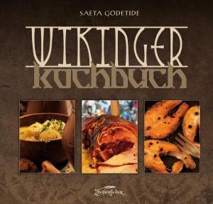 Das Wikinger-Kochbuch - Essen wie im hohen Norden