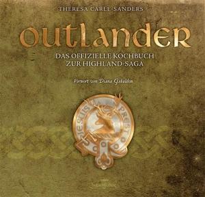 Outlander – Das offizielle Kochbuch - Kulinarische Leckerbissen für Fans der Highland-Saga