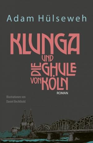 Klunga und die Ghule von Köln - Ein Örben-Fäntäsie-Verzällcher