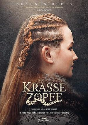 Krasse Zöpfe - Gewinnt den Bildband für die perfekte Fantasy-Frisur!