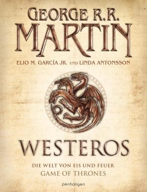 Westeros - Die Chronik der Welt von Eis und Feuer