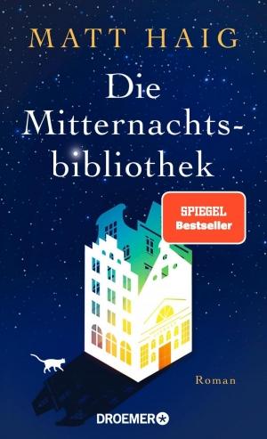 Die Mitternachtsbibliothek - Von einem Leben weiter ins nächste