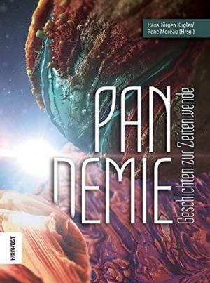 Pandemie: Geschichten zur Zeitenwende - Eine passionierte Kurzgeschichtensammlung