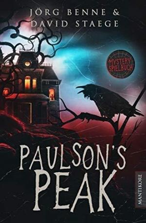 Paulson's Peak: Ein Mystery-Spielbuch - Rätselspielbuch der Extraklasse