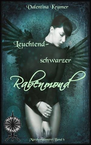 Leuchtendschwarzer Rabenmond - Ein Märchen gegen falsche Vorurteile