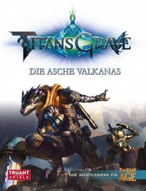 Titansgrave (Fantasy AGE) - Die bekannte Abenteuerserie für Fantasy AGE jetzt auch in Deutsch