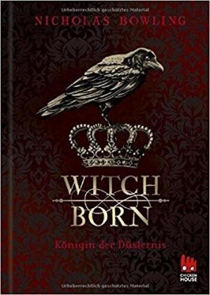 Witchborn: Königin der Düsternis - Im Ränkespiel magischer Machtspiele