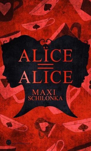 Alice = Alice - Zwischen Wahn und Wunderland