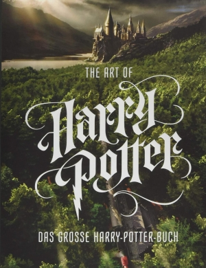 The Art of Harry Potter - Das große Harry-Potter-Buch
