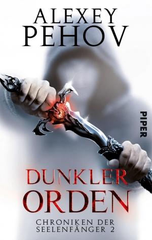 Dunkler Orden – Chroniken der Seelenfänger II - Wie man dunkle Seelen jagt