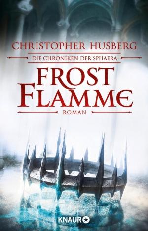 Frostflamme – Die Chroniken der Sphaera I - Die Rückkehr des Zeitalters der Wunder