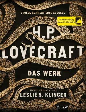H.P. Lovecraft: Das Werk - Neuübersetzung aus dem Haus FISCHER Tor