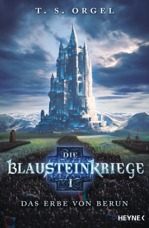 Die Blausteinkriege I - Das Erbe von Berun