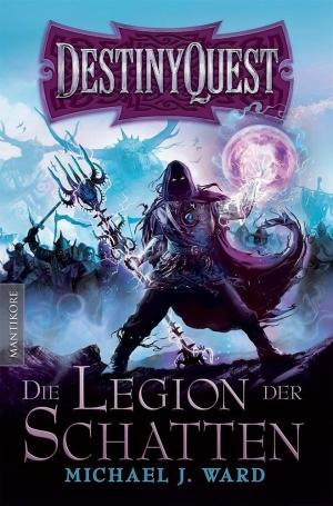 Destiny Quest - Die Legion der Schatten