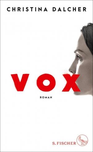 VOX – Ohne Worte - Christina Dalchers Dystopie macht wütend – aber nicht so, wie sie sollte
